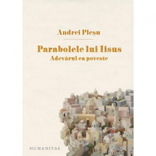 Parabolele lui Iisus: Adevarul ca poveste (ed. tiparita)