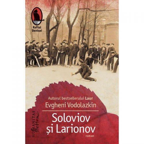 Soloviov si Larionov (ed. tiparita)