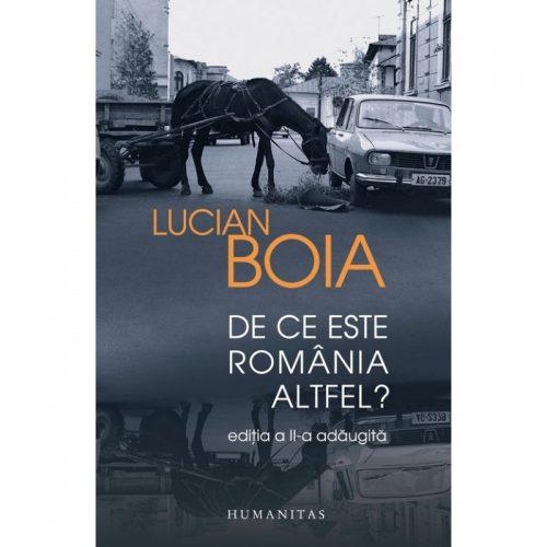 De ce este Romania altfel?: Editia a II-a adaugita (ed. tiparita)