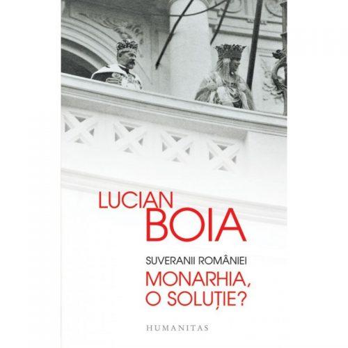 Suveranii Romaniei: Monarhia, o solutie? (ed. tiparita)