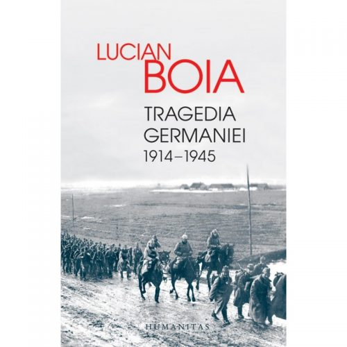 Tragedia Germaniei 1914-1945 (ed. tiparita)