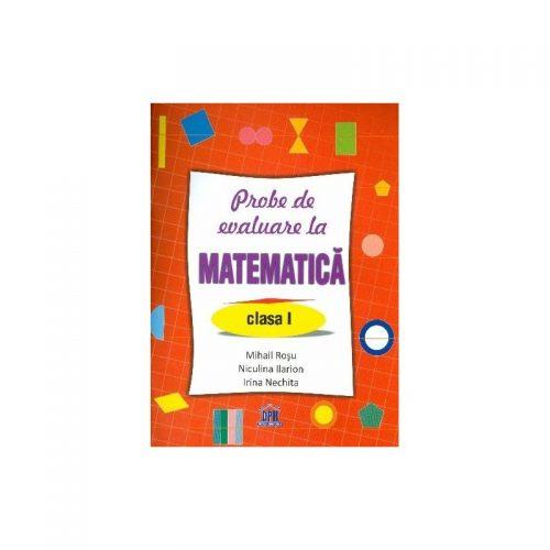 Probe de evaluare la Matematica: Clasa I (ed. tiparita)