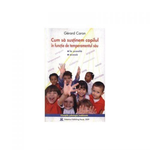 Cum sa sustinem copilul in functie de temperamentul sau (ed. tiparita)