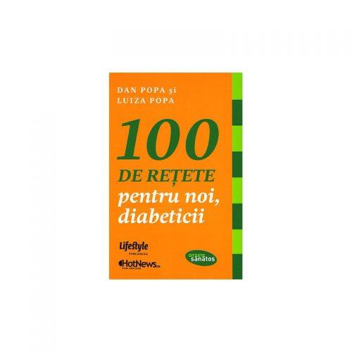 100 de retete pentru noi, diabeticii