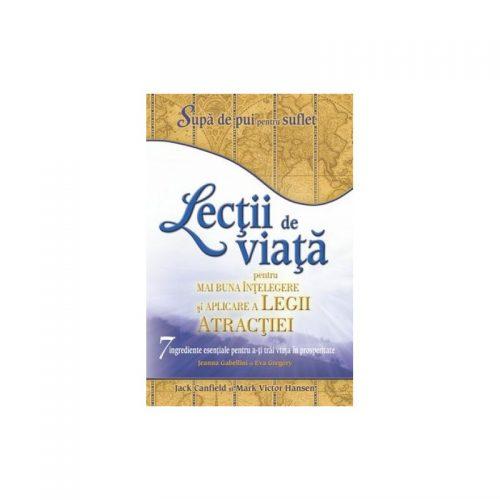 Lectii de viata pentru mai buna intelegere si aplicare a legii atractiei (ed. tiparita)