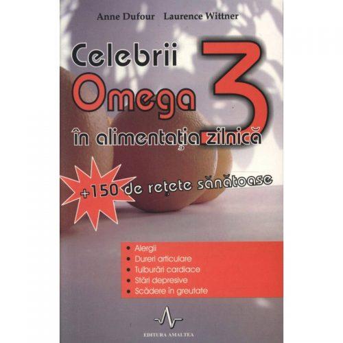Celebrii omega 3 in alimentatia zilnica (ed. tiparita)