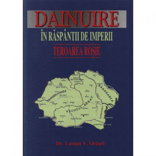 Dainuire in raspantii de imperii: Teroarea rosie (ed. tiparita)
