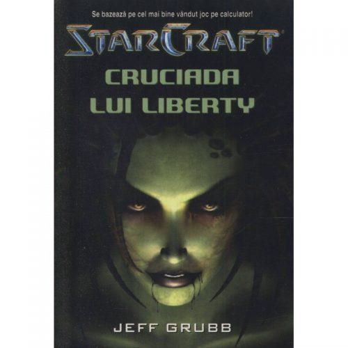 Star Craft: Cruciada lui Liberty, vol. 1 (ed. tiparita)