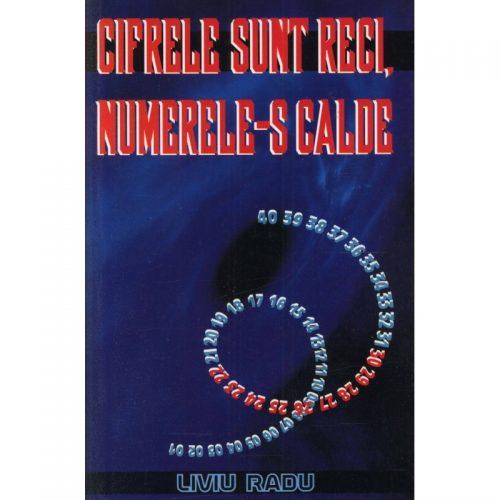 Cifrele sunt reci, numerele-s calde (ed. tiparita)