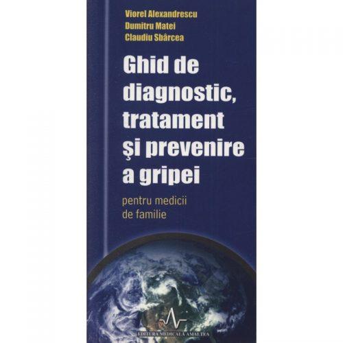 Ghid de diagnostic, tratament si prevenire a gripei (ed. tiparita)