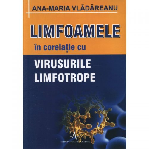 Limfoamele si virusurile limfotrope (ed. tiparita)