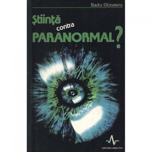 Stiinta contra paranormal? (ed. tiparita)