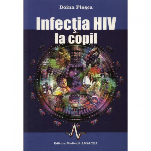 Infectia HIV la copil (ed. tiparita)