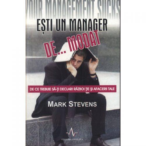 Esti un manager de Modat (ed. tiparita)