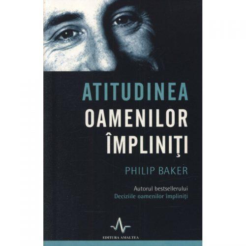 Atitudinea oamenilor impliniti (ed. tiparita)