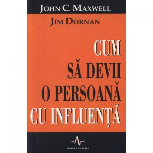 Cum sa devii o persoana cu influenta (ed. tiparita)