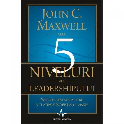 Cele 5 niveluri ale leadershipului (ed. tiparita)