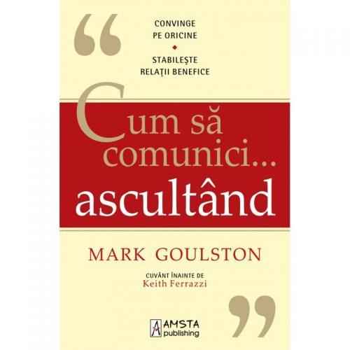 Cum sa comunici ascultand (ed. tiparita)