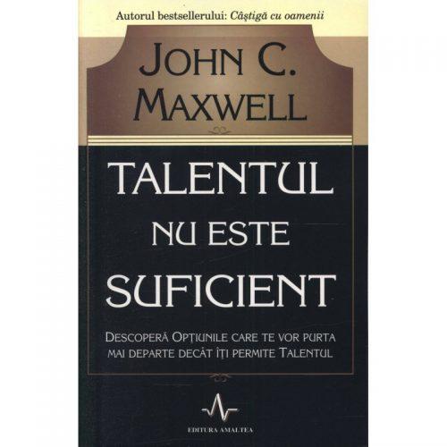 Talentul nu este suficient (ed. tiparita)