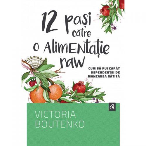 12 pasi catre o alimentatie raw (ed. tiparita)