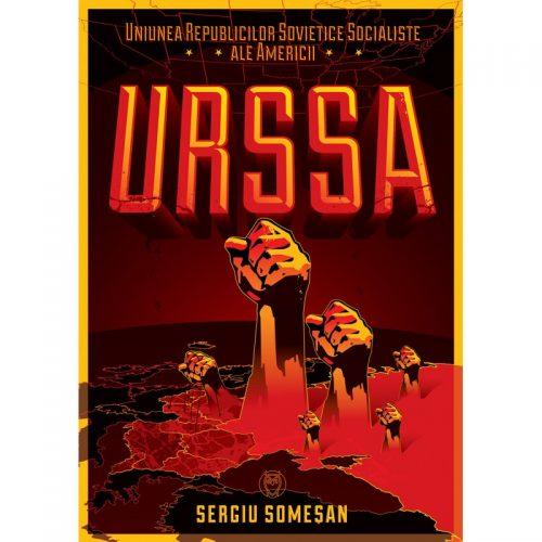 URSSA: Uniunea Republicilor Socialiste Sovietice ale Americii (ed. tiparita)
