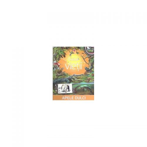 Ciclul vietii: Apele dulci (ed. tiparita)