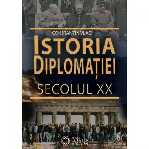 Istoria diplomatiei: Secolul XX (ed. tiparita)