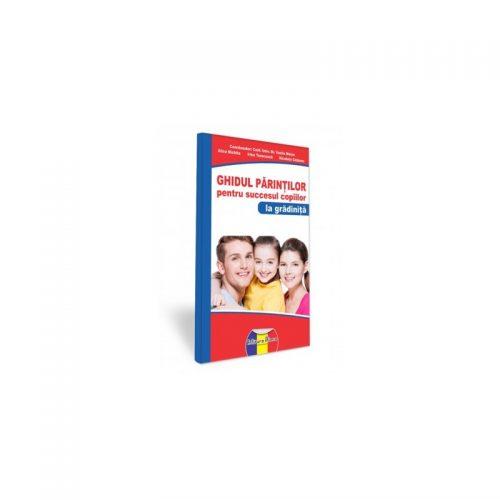 Ghidul parintilor pentru succesul copiilor - la gradinita (ed. tiparita)