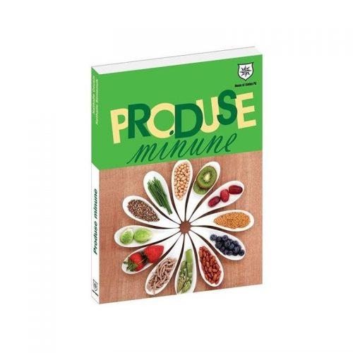 Produse minune: Fructe si legume (ed. tiparita)