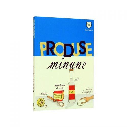 Produse minune: 1001 utilizari ale celor mai banale produse (ed. tiparita)