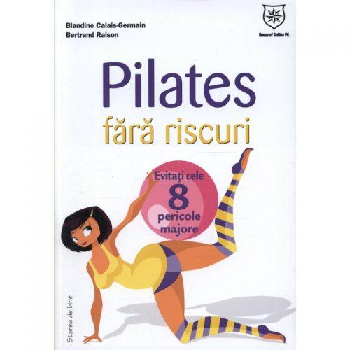 Pilates fara riscuri (ed. tiparita)