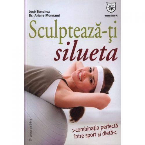 Sculpteaza-ti silueta (ed. tiparita)