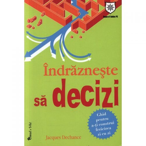 Indrazneste sa decizi (ed. tiparita)