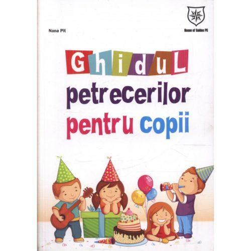 Ghidul petrecerilor pentru copii (ed. tiparita)