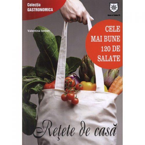 Retete de casa: Cele mai bune 120 de salate (ed. tiparita)
