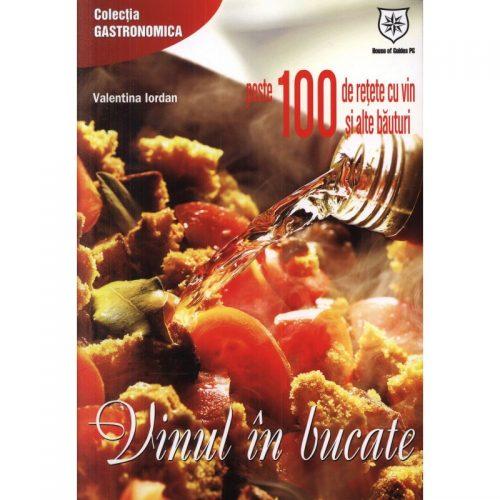 Vinul in bucate: Peste 100 de retete cu vin si alte bauturi (ed. tiparita)