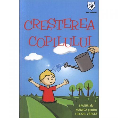 Cresterea copilului: Sfaturi de mamica pt fiecare varsta (ed. tiparita)