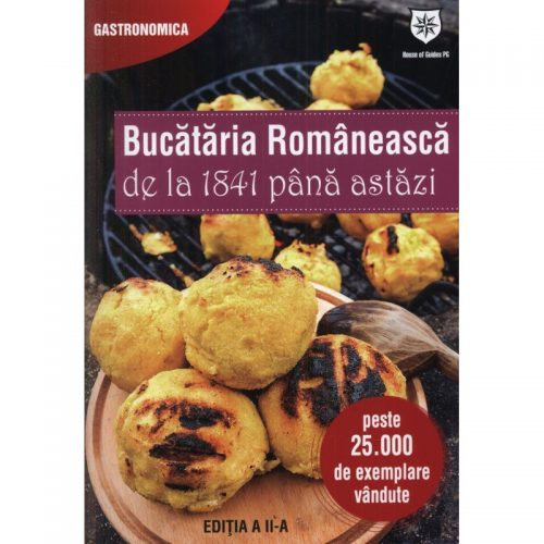Bucataria romaneasca de la 1841 pana astazi, editia a II-a (ed. tiparita)