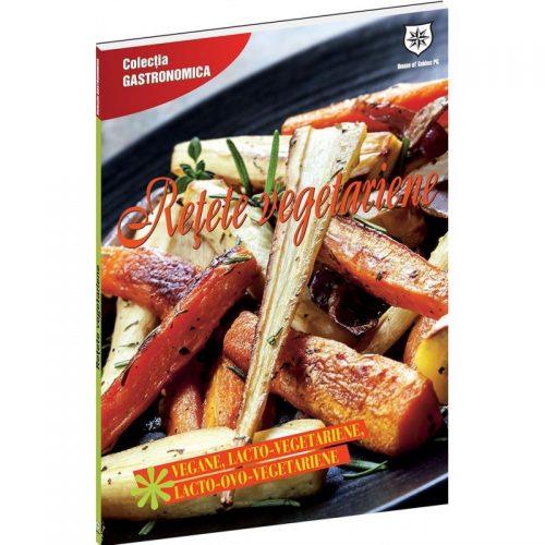 Retete vegetariene: vegane, lacto-vegetariene, lacto-ovo-vegetariene (ed. tiparita)