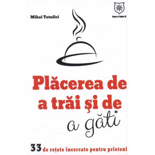 Placerea de a trai si a gati (ed. tiparita)