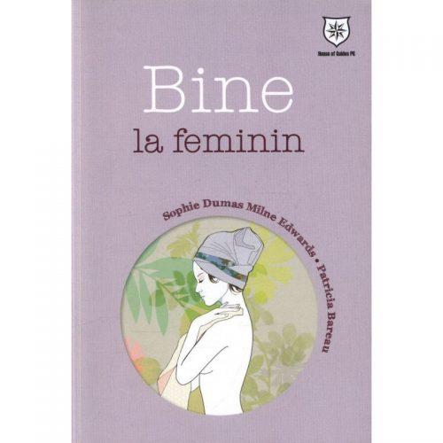 Bine la feminin (ed. tiparita)