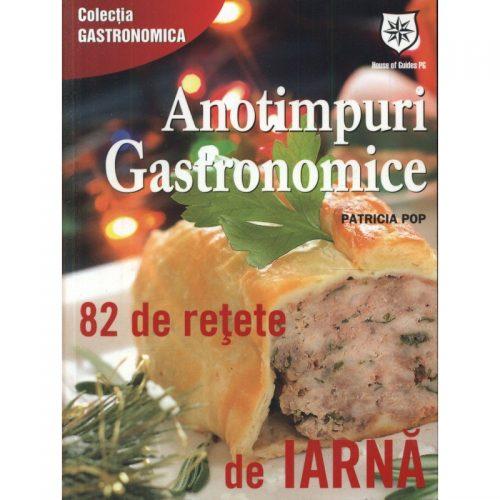 Anotimpuri gastronomice: 82 de retete de iarna (ed. tiparita)