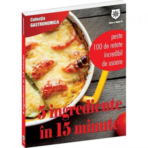 5 ingrediente in 15 minute (ed. tiparita)