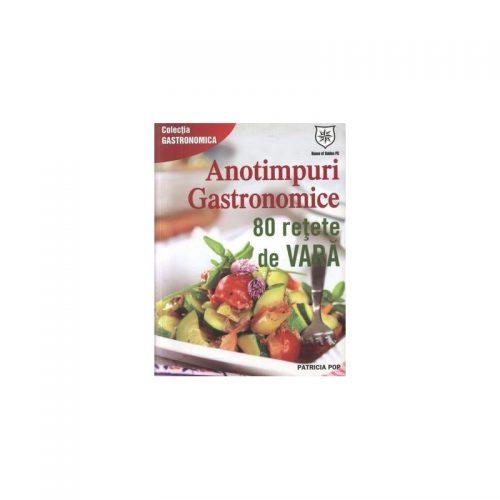 Anotimpuri gastronomice: 80 retete de vara, editie de chiosc (ed. tiparita)