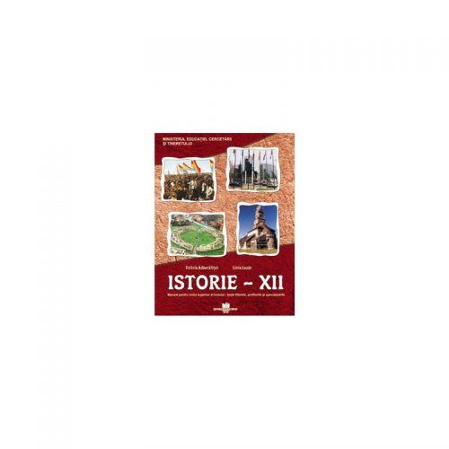 Istorie - XII: Manual pentru ciclul superior al liceului - toate filierele, profilurile si specializarile