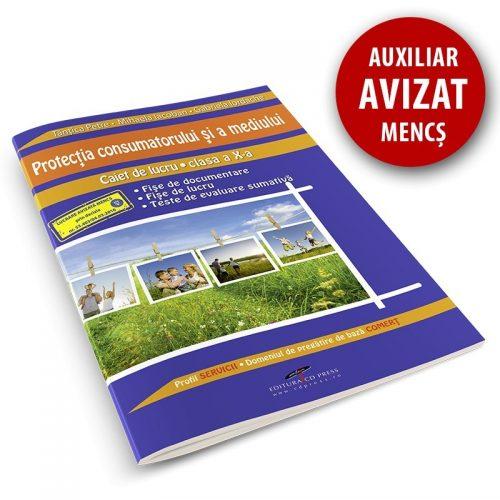 Protectia consumatorului si a mediului: Caiet de lucru pentru clasa a X-a (ed. tiparita)