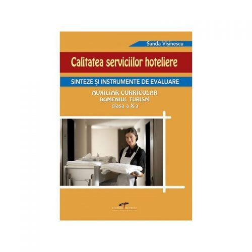 Calitatea serviciilor hoteliere: Sinteze si instrumente de evaluare, clasa a X-a (ed. tiparita)