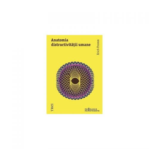 Anatomia distructivitatii umane (ed. tiparita)