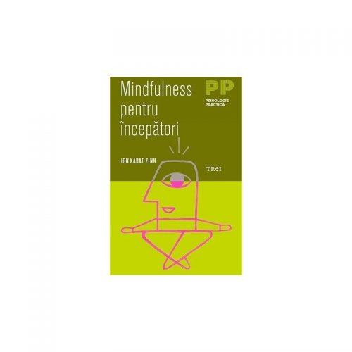 Mindfulness pentru incepatori (ed. tiparita)