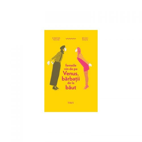 Femeile vin de pe Venus, barbatii de la baut (ed. tiparita)